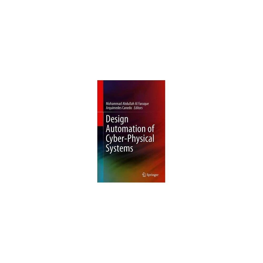 Design Automation Of Cyber Physical Systems By Mohammad Abdullah Al Faruque Hardcover Cyber Physical System Physics Automation