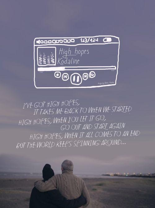 High Hopes Kodaline Kodaline Lyrics Song Lyrics Wallpaper Song Quotes