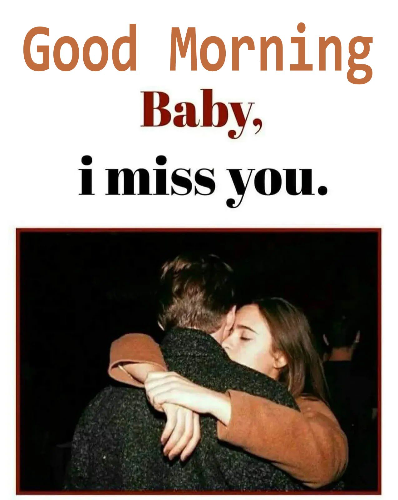 Good Morning Baby I Miss You Good Morning Miss You Couple Quotes Funny Good Morning Love