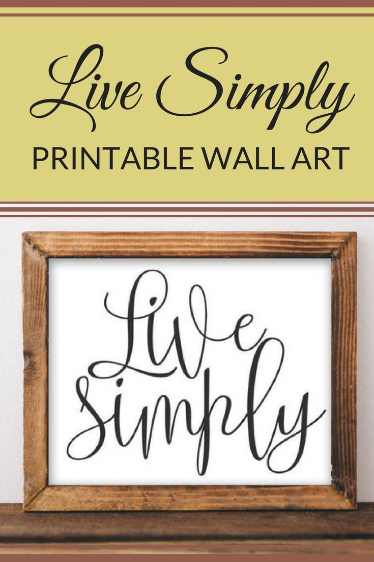 Printable Wall Art, Live Simply, home decor printable quote simplify ...