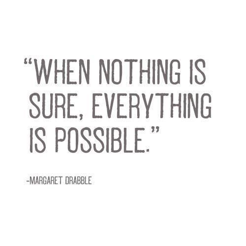 ❤️❤️❤️When nothing is sure.... Everything is possible! ❤️❤️❤️ #quotes #inspire #life #love #oneofmyfaves
