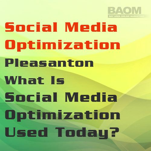 Social media has practically taken over the spare time of the average person today. Because of this, social media optimization for your Pleasanton business is practically mandatory Check out http://www.bayareaseosmo.com/SEOPleasantonWhatIsSEOUsedForToday.aspx