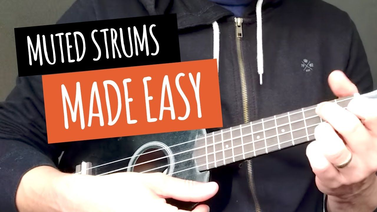 BEST WAY TO PLAY MUTED STRUMS | EASY FOR BEGINNERS | Strum ...