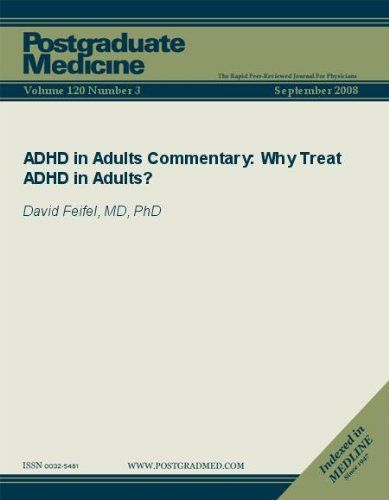 ADHD in Adults Commentary: Why Treat ADHD in Adults? (Postgraduate Medicine) by David Feifel. $2.99. Publisher: JTE Multimedia; 3 edition (May 3, 2011). 10 pages