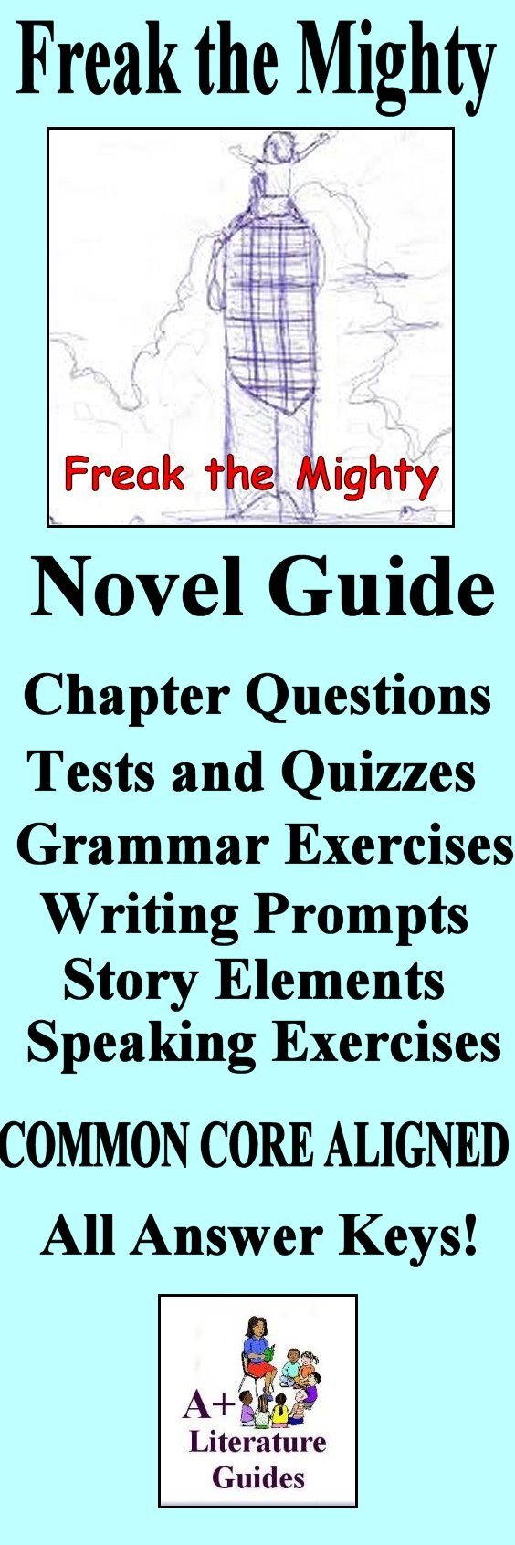 This is a 125 page complete literature guide for the novel, Freak the Mighty.  It has everything a teacher needs to teach and assess this wonderful novel  ...