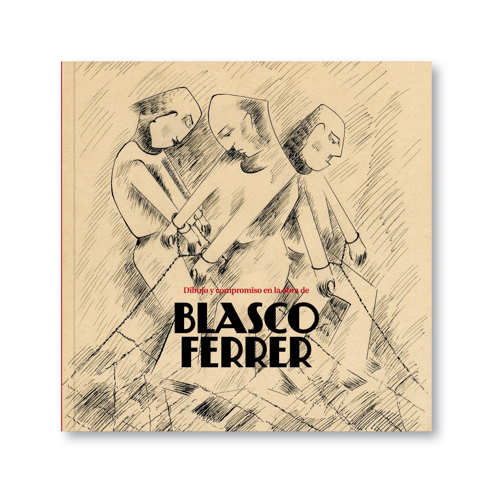 Catálogo para la exposición Dibujo y compromiso en la obra de Blasco Ferrer