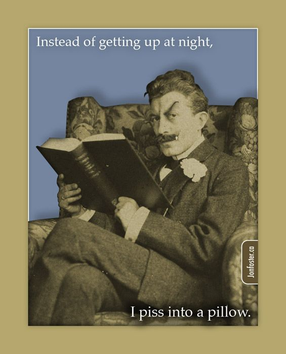 Instead of getting up at night. Humor