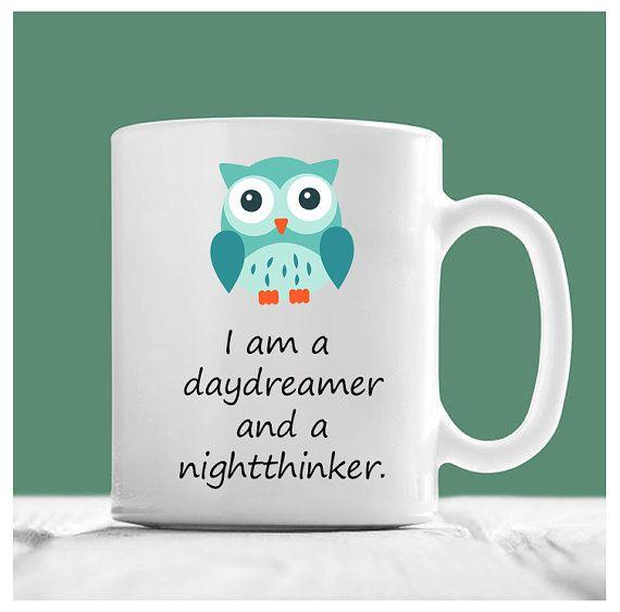 Owl Coffee Mug, I Am A Daydreamer And A Nightthink, Cute Owl Coffee Mugs, Gifts For Owl Lovers, Owl Gifts For Women, Owl Gifts For Her