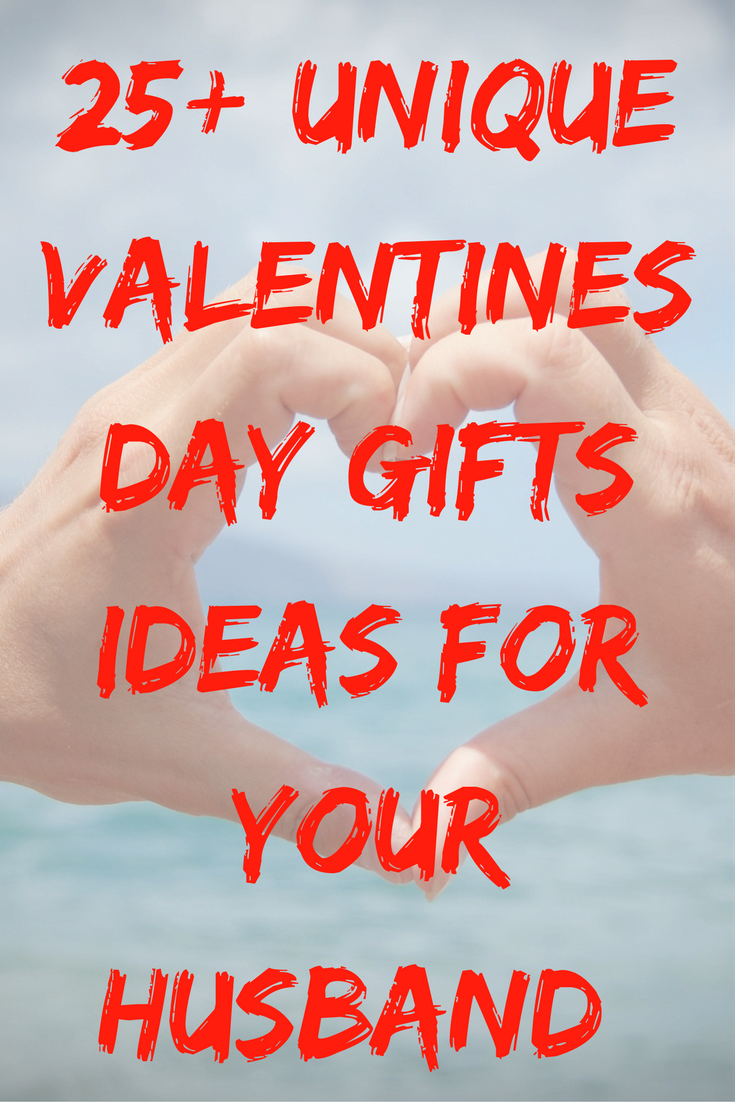 Best Valentines Day Gifts For Your Husband 30 Unique Presents And Gift Ideas You Can Buy For Him 2020 Valentines Day Gifts For Him Husband Valentine Gifts For Husband Husband Valentine