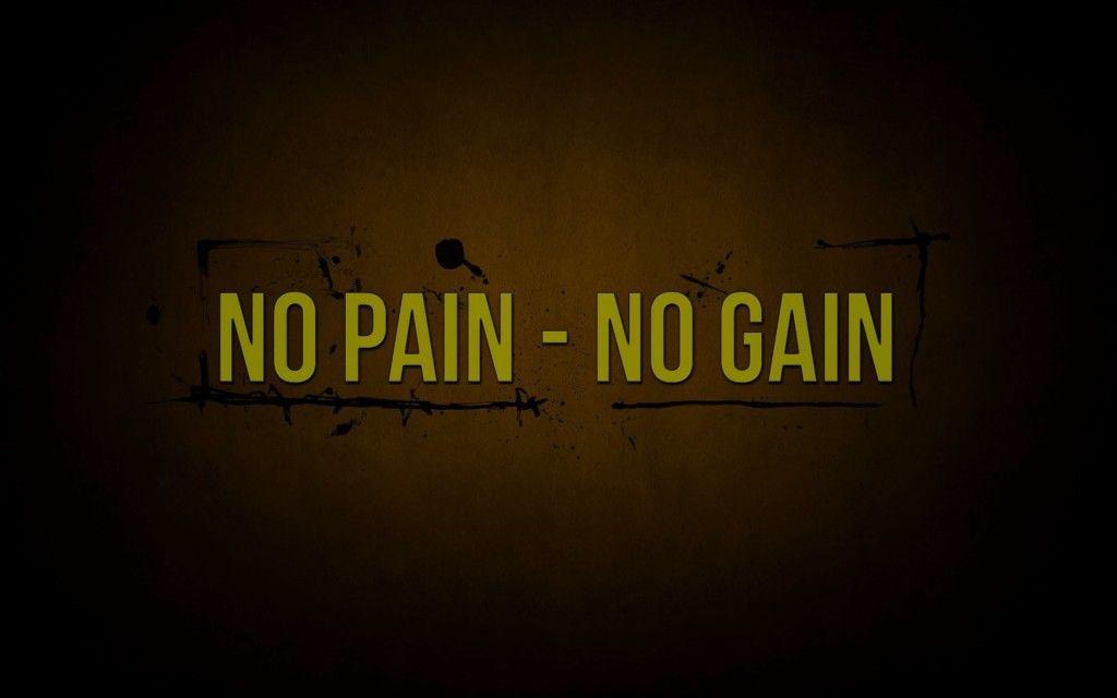Pain Gain Quote HD Wallpaper No Gain Without No Pain!
