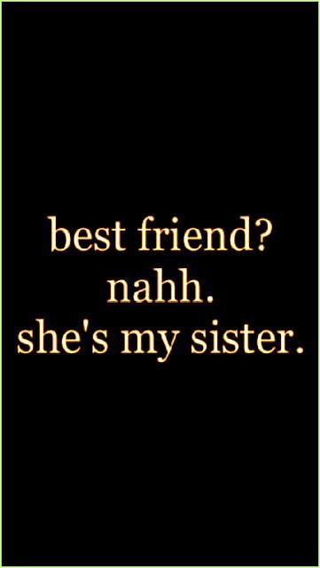 Best Friend Nah Shes My Sister Frases Inspiradoras