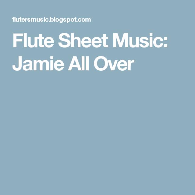 Flute Sheet Music: Jamie All Over