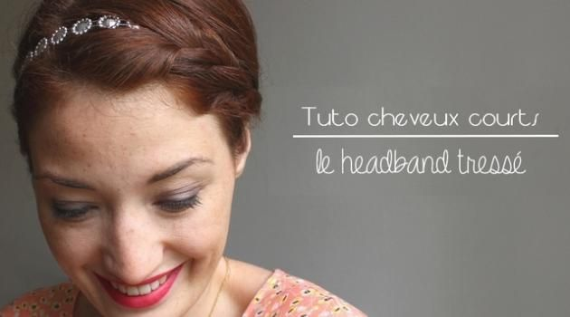 tuto coiffure pour cheveux courts le headband tress hairstyle pinterest coiffure pour. Black Bedroom Furniture Sets. Home Design Ideas
