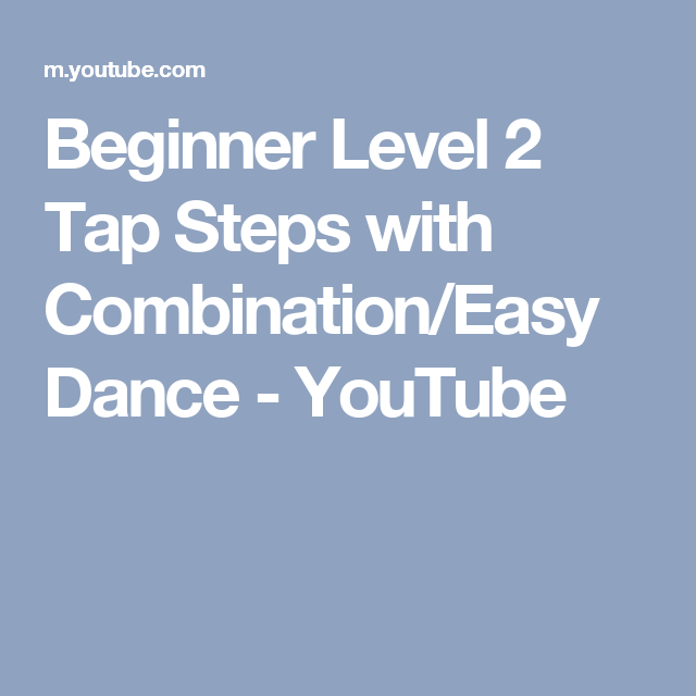 Beginner Level 2 Tap Steps with Combination/Easy Dance - YouTube ...