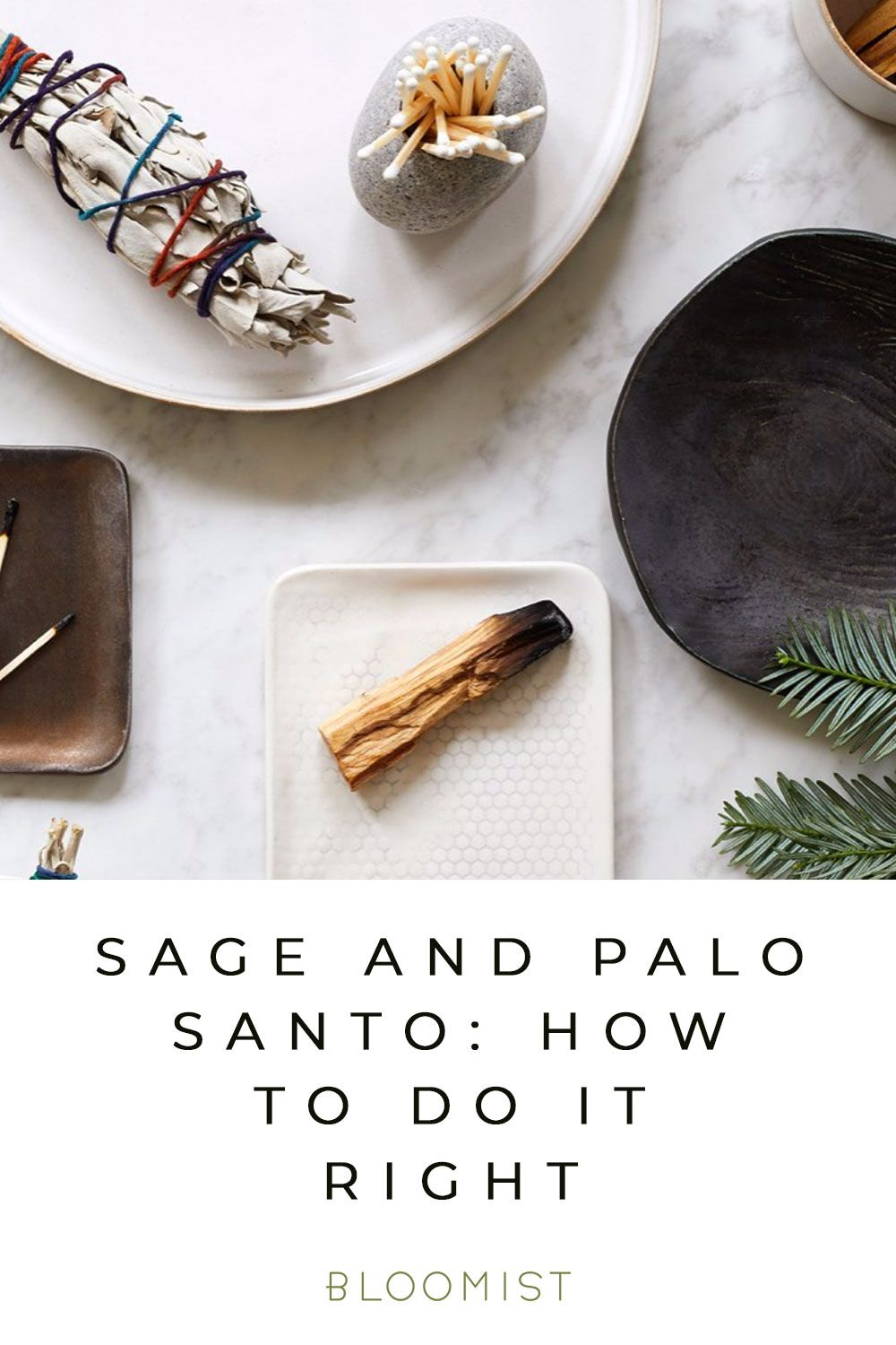 Sage and palo santo Here's how to use organic sage in