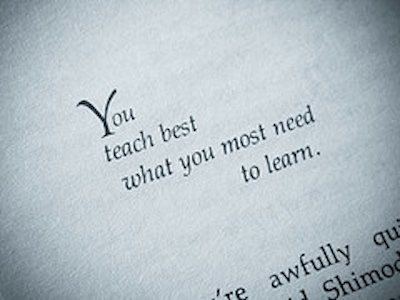 You Teach Best   A Few Nice Quotes Images I Found: You Teach Best Image By  Thalita Carvalho ϟ You Teach Best What You Most Need To Learn. Illusions    The ...