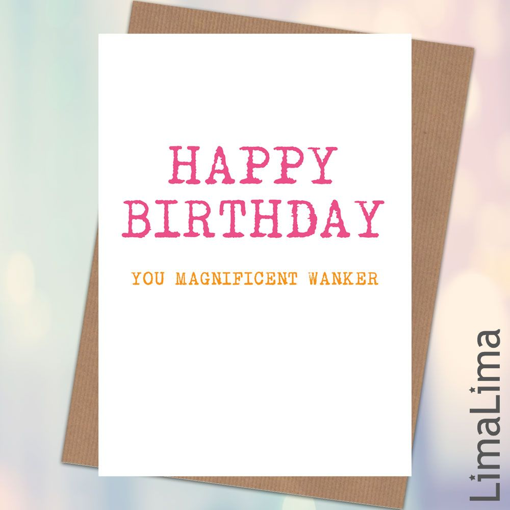 1000 images about Lima Lima Rude Funny Birthday Cards on – Rude Birthday Cards Free