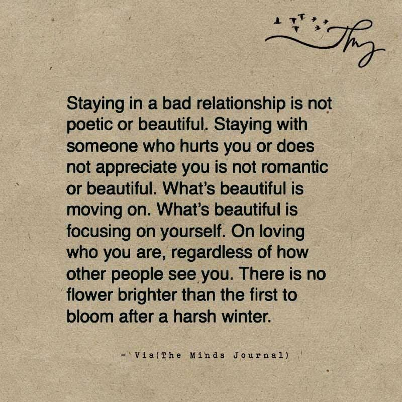 Staying In A Bad Relationship Is Not Poetic Or Beautiful Bad Boyfriend Quotes Boyfriend Quotes Relationships Bad Relationship Quotes