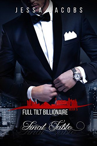 Final table a billionaire romance full tilt billionaire book 5 by final table a billionaire romance full tilt billionaire book 5 by jessa jacobs fandeluxe Images