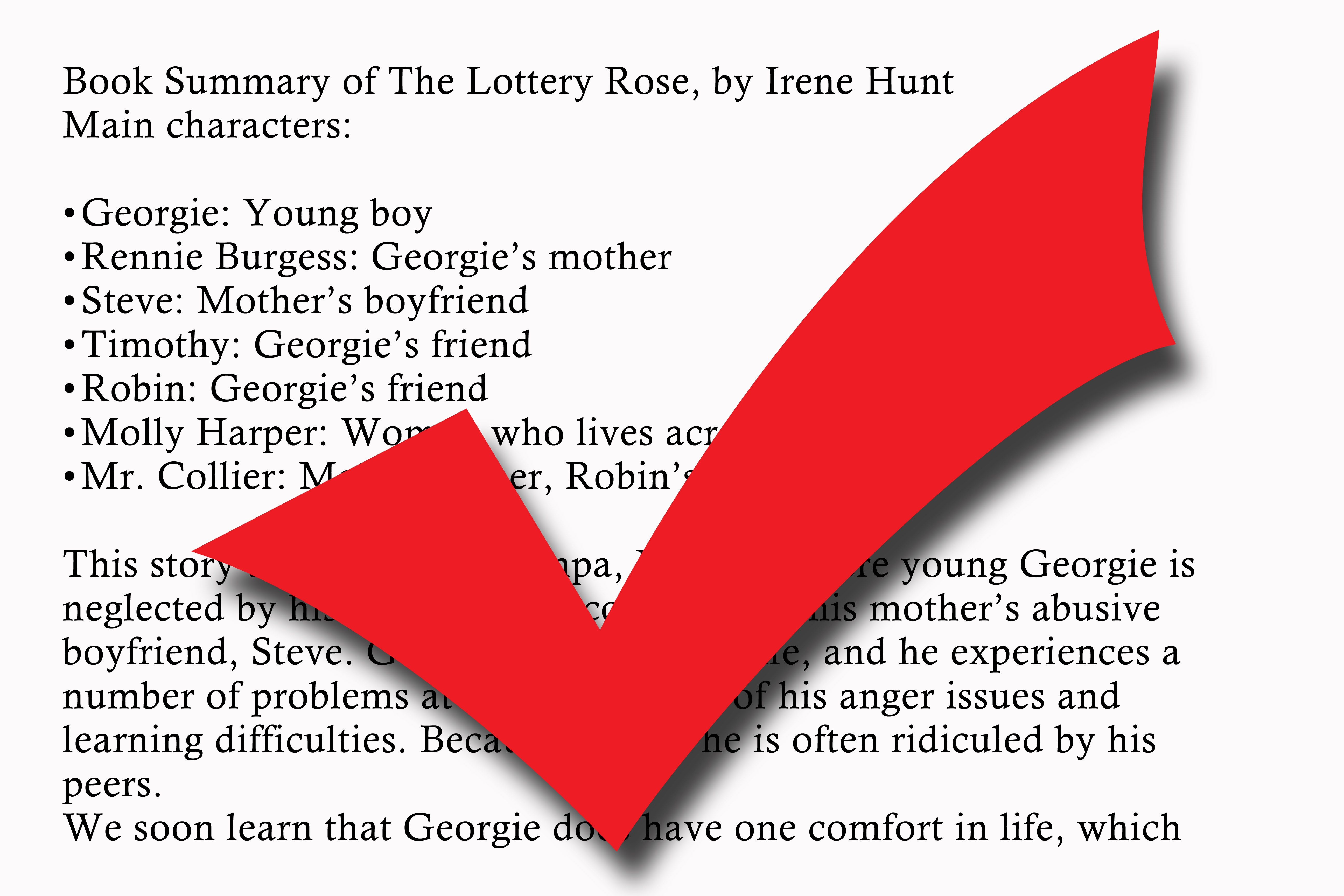 essay on the lottery rose The painted door- literary essay marriage is something that is sometimes hard to keep and brings struggles to people's lives the painted door, a short story written by sinclair ross, involves a married couple who goes through multiple conflicts and endeavor to live with each other on a distant farmland.