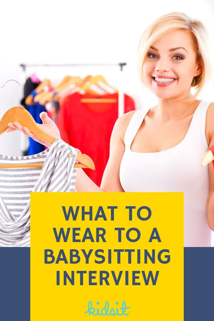 babysitting interviews  what to wear guide  first