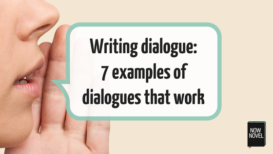Writing Dialogue 7 Examples Of Dialogues That Work Writing