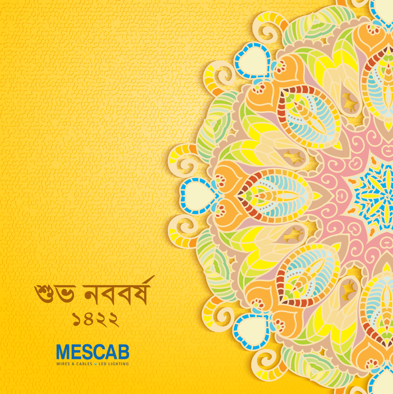 With newer aspiration to make this a greener world, Mescab wishes you Happy Bengali New Year 1422