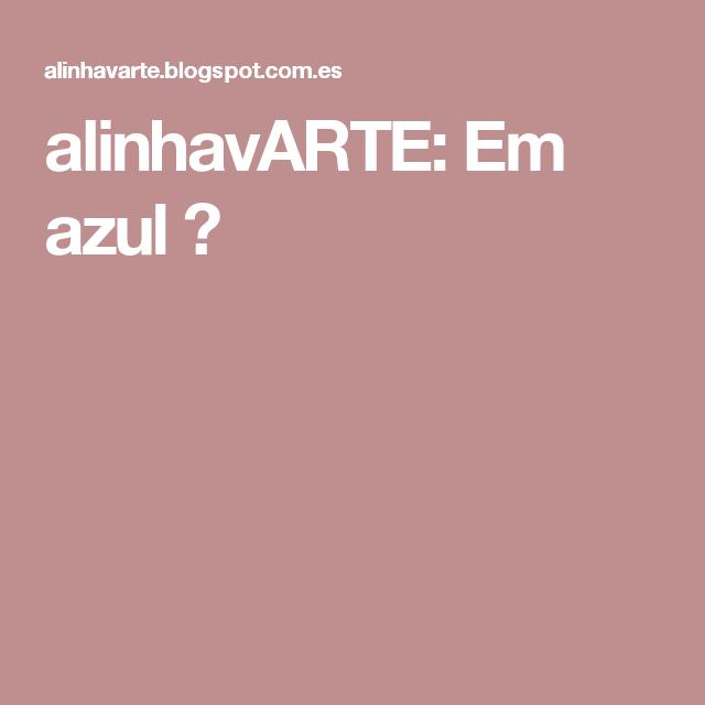 alinhavARTE: Em azul ♥