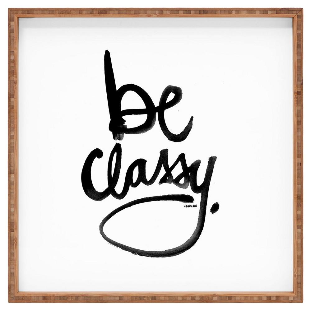 Kal Barteski Be Classy Square Tray - Black/White - Deny Designs