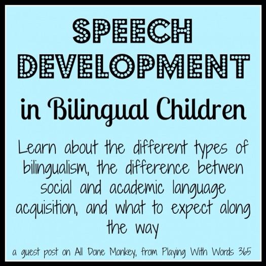 Speech Development In Bilingual Children Post From Playing With Words 365 All Done Monkey Speech Language Therapy Academic Language Bilingual Children