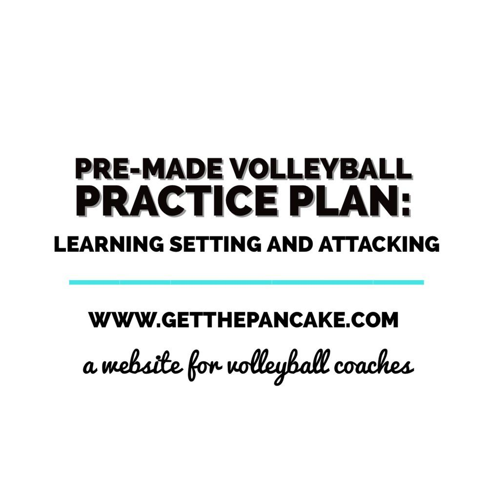 Pre-Made Volleyball Practice Plan: Learning Setting and