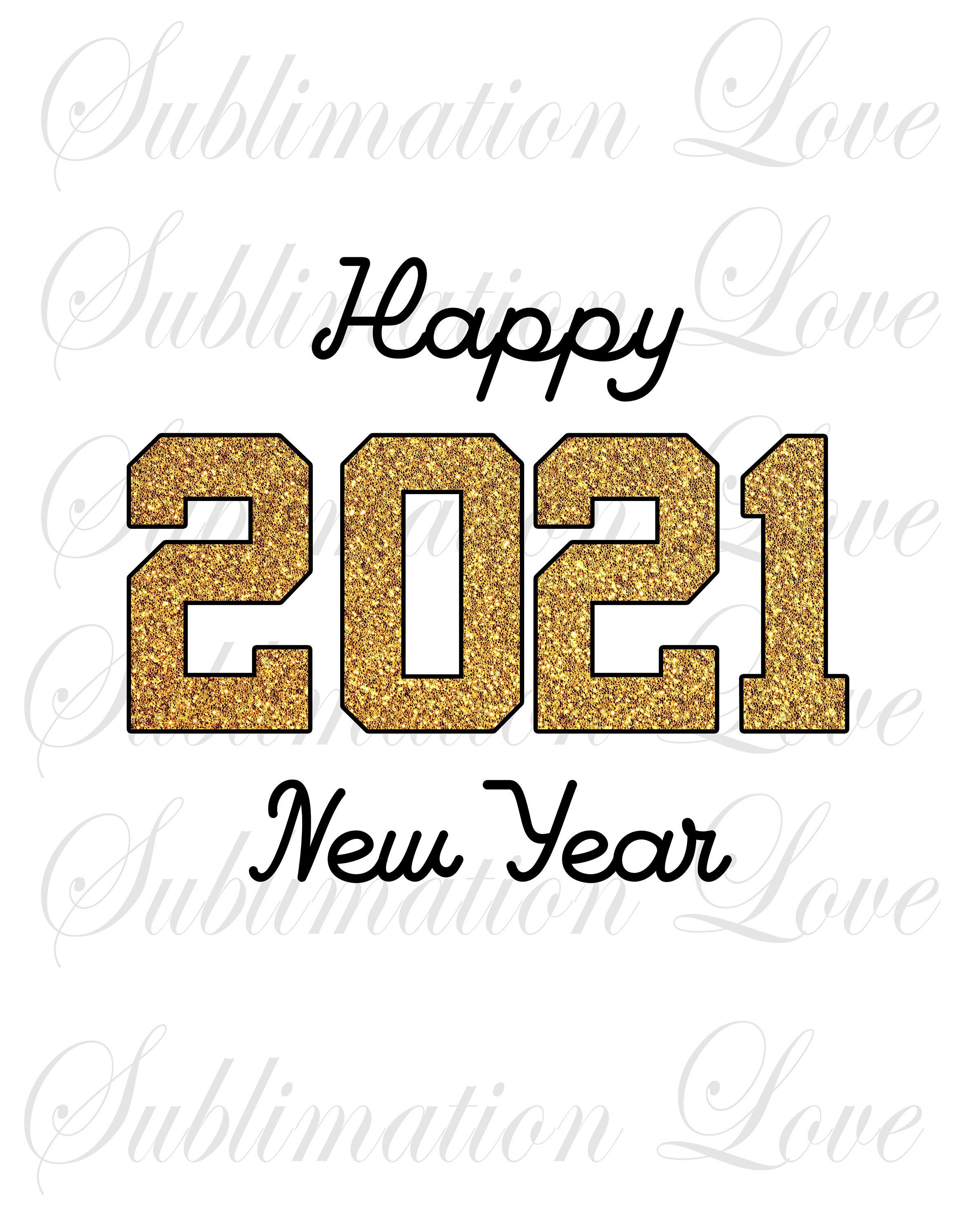 New Year Png Happy New Year 2021 Png New Years Sublimation Etsy Newyear Happy New Year Happy New