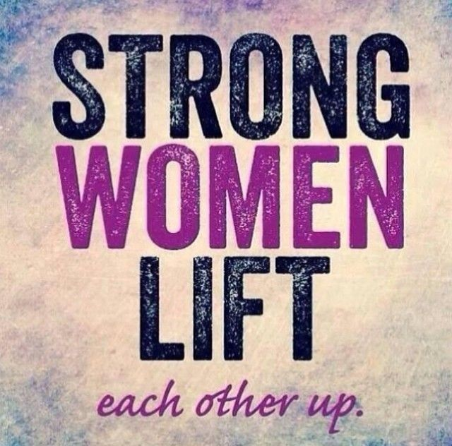 Strong Women Lift Each Other Up 14 Best Quotes About Strong Woman