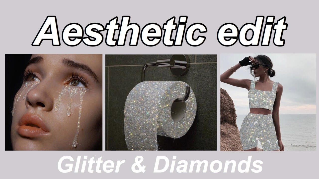 AESTHETIC EDIT ✨ Glitter and Diamonds // Sara Shakeel
