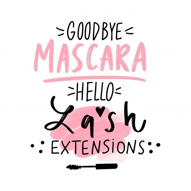 Goodbye Mascara, Hello Lash Extensions. Hand Sketched Lashes Quote.