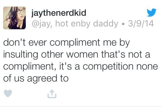 Don't put down other women to compliment one.