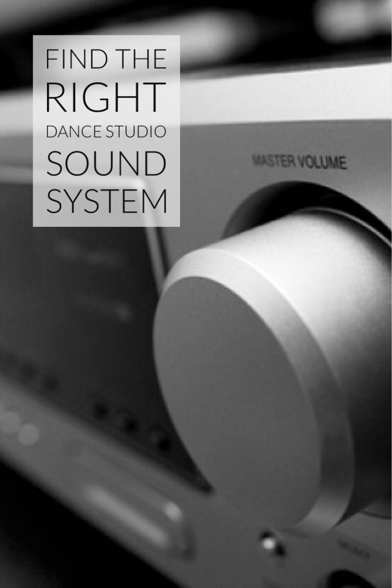 Find The Right Dance Studio Sound System Dance Studio