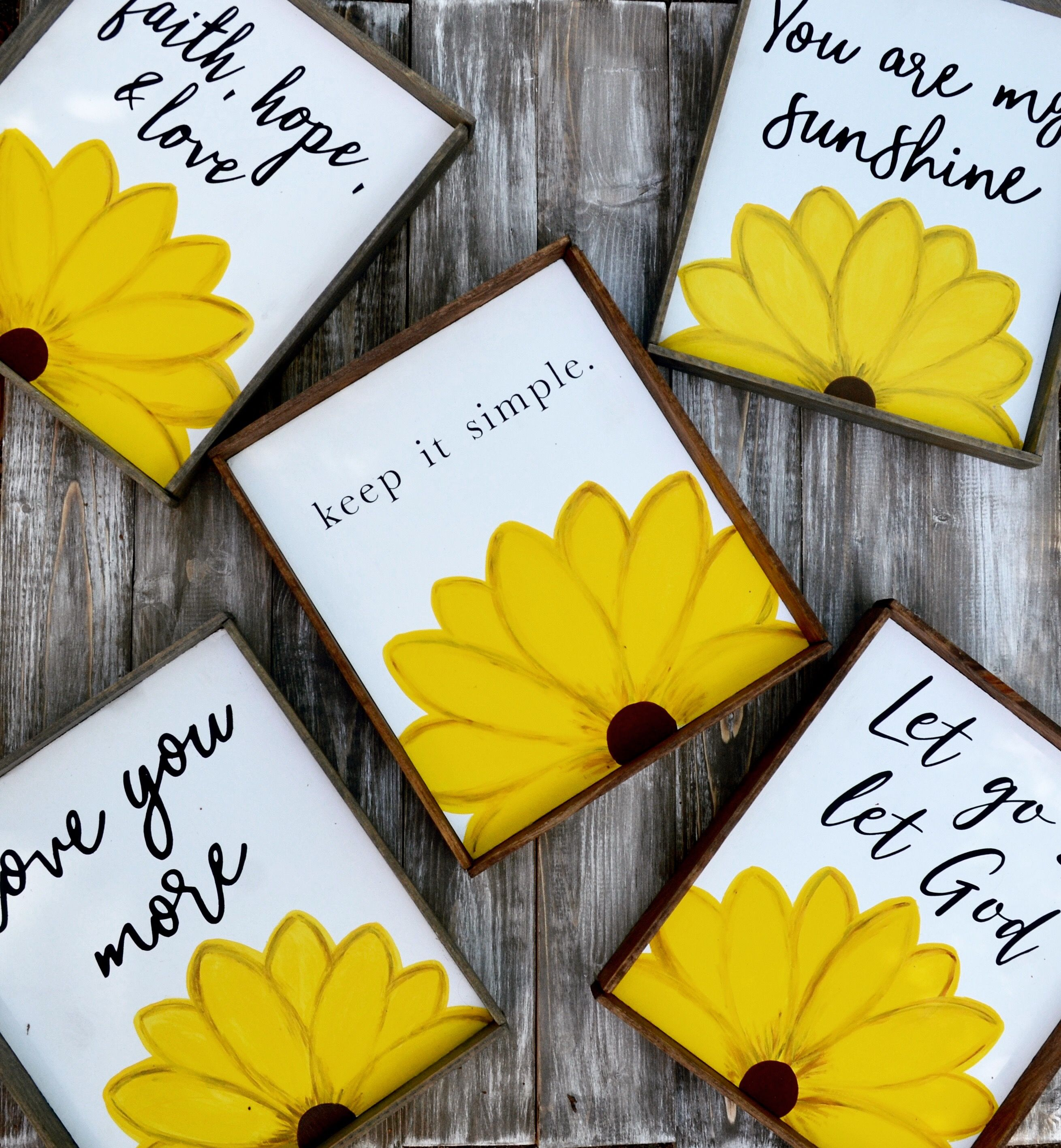 Wooden Sunflower signs with short & sweet sayings and quotes- Keep ...