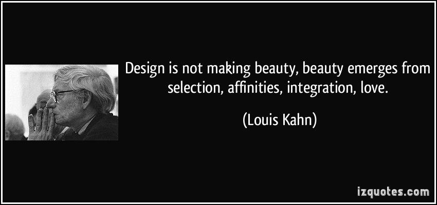 Design Is Not Making Beauty Beauty Emerges From Selection Interesting Quote Integration