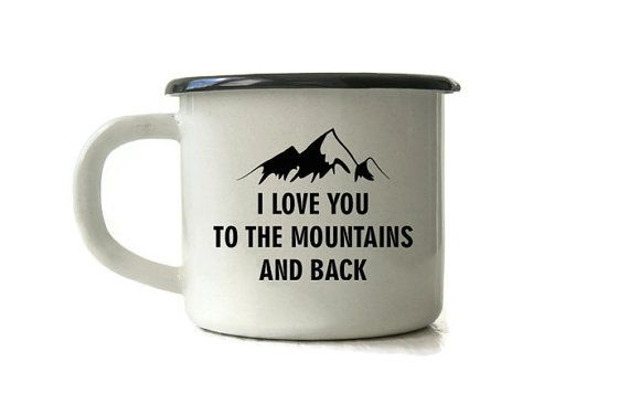 Enamel Mug, Camping Enamel Cup - I Love You To The Mountains And Back #custommugs