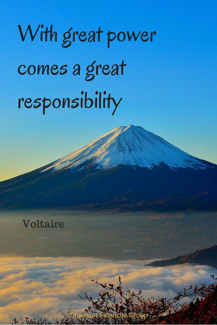 With Great Power Comes Great Responsibility Voltaire Quotes Wisdom Sherman Financial Group Ben Navarro Great Power No Response Power