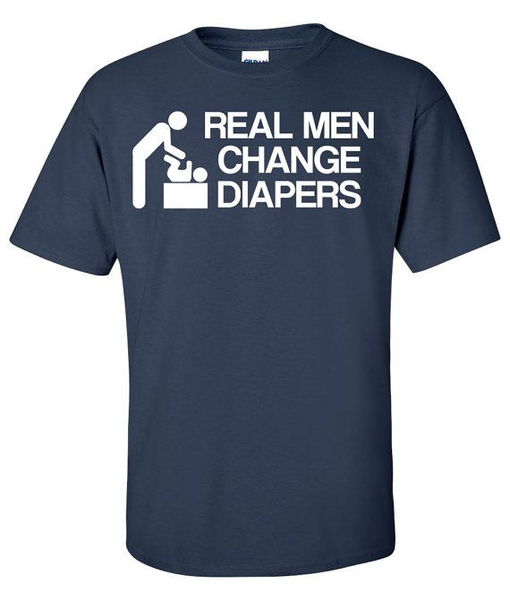 Real Men Change Diapers Dad Babies Baby Shower Father's Day  Funny T-Shirt Tee Shirt T Shirt Mens Ladies Womens Funny Modern B-082 on Etsy, $15.15