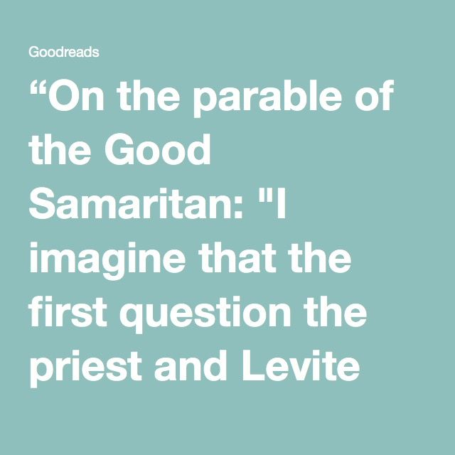 On The Parable Of The Good Samaritan I Imagine That The First