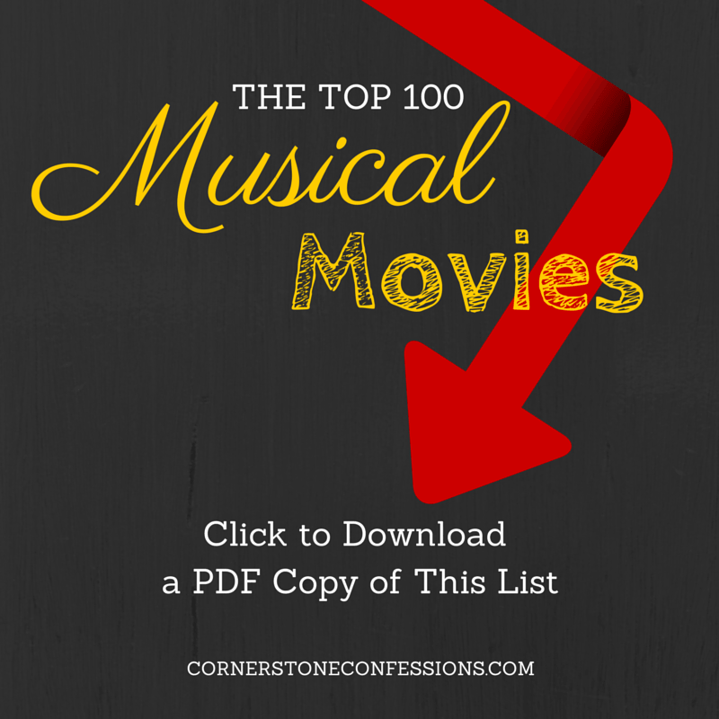 Top 100 Musical Movies I Want My Children To See By Their 18th Birthday In 2020 Musical Movies Musicals Homeschool Music