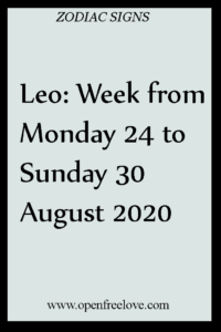Leo Week From Monday 24 To Sunday 30 August 2020 In 2020 Zodiac Sign Facts Zodiac Signs Leo Zodiac Signs
