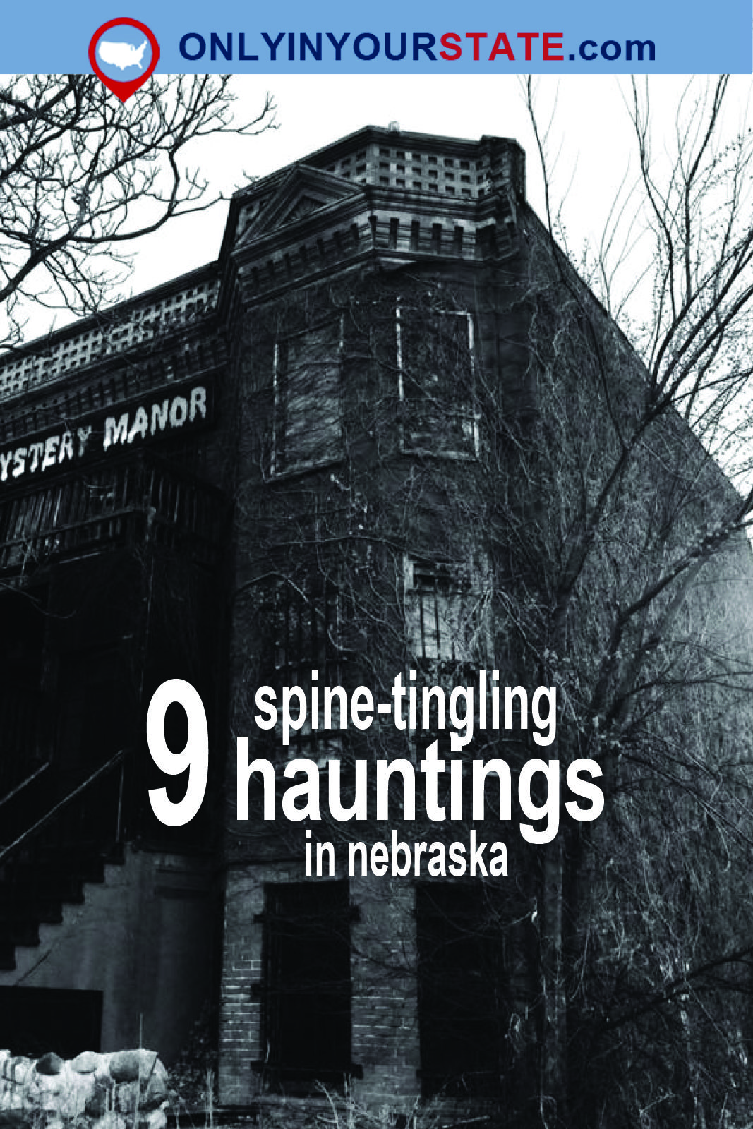 These 9 Hauntings In Nebraska Will Send Chills Down Your