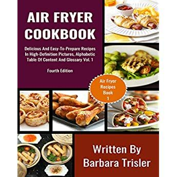 Air Fryer Cookbook: Delicious And Easy-To-Prepare Recipes