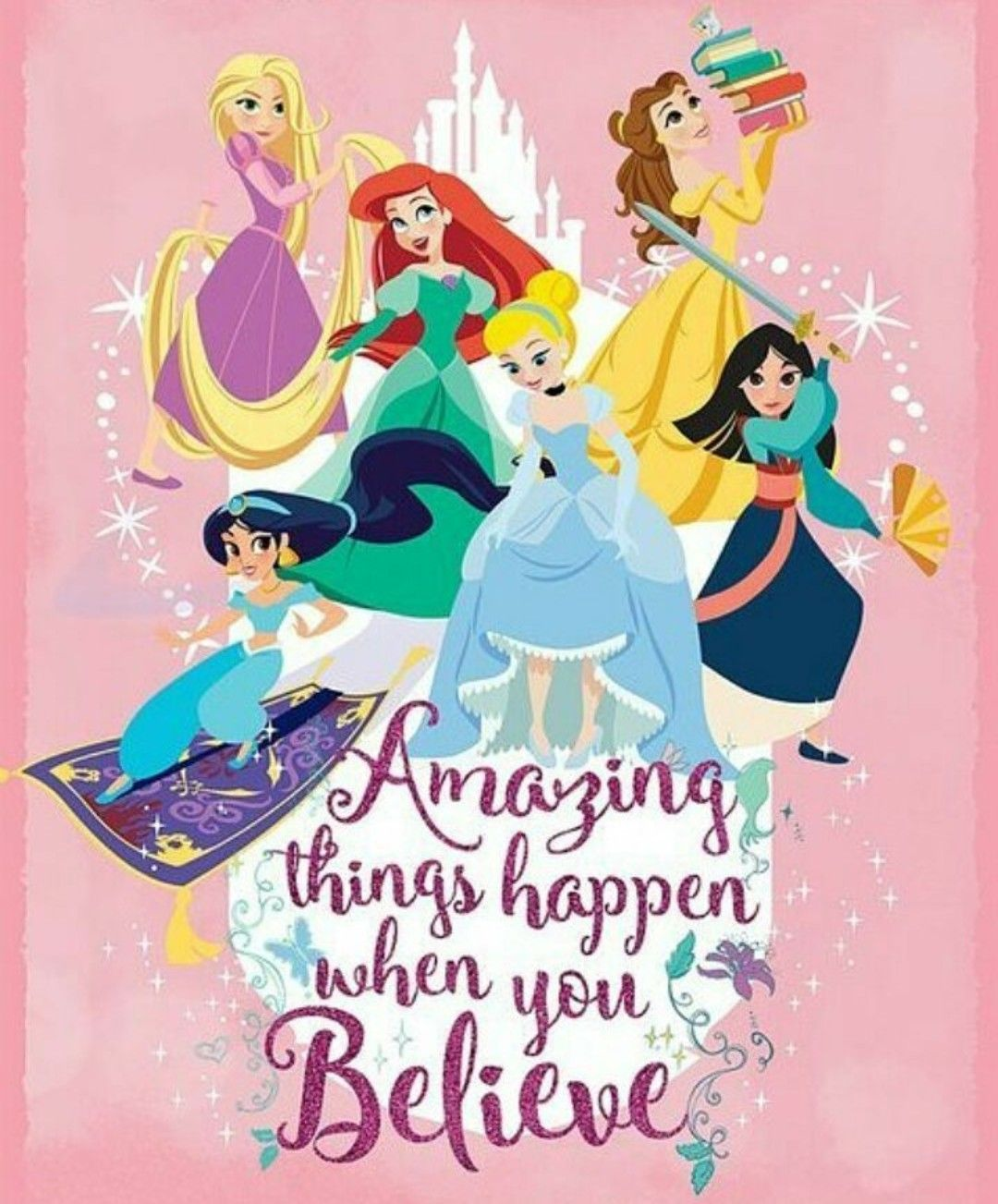 "Disney You Re Amazing: Amazing Things Happen When You Believe."" Disney Princess"