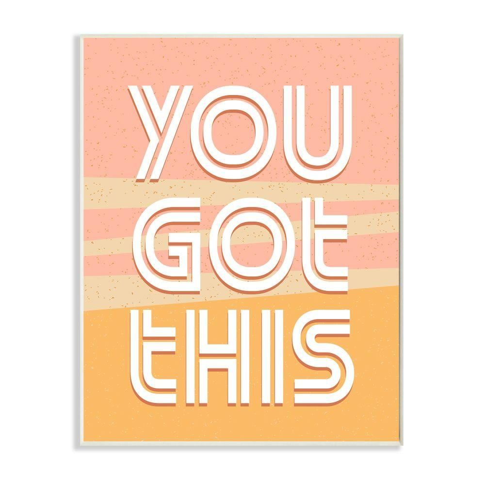 Stupell Industries Stupell Industries You Got This Quote Motivational Confidence Phrase Wall Plaque Art by Kim Allen, 10 x 0.5 x 15 in Pink
