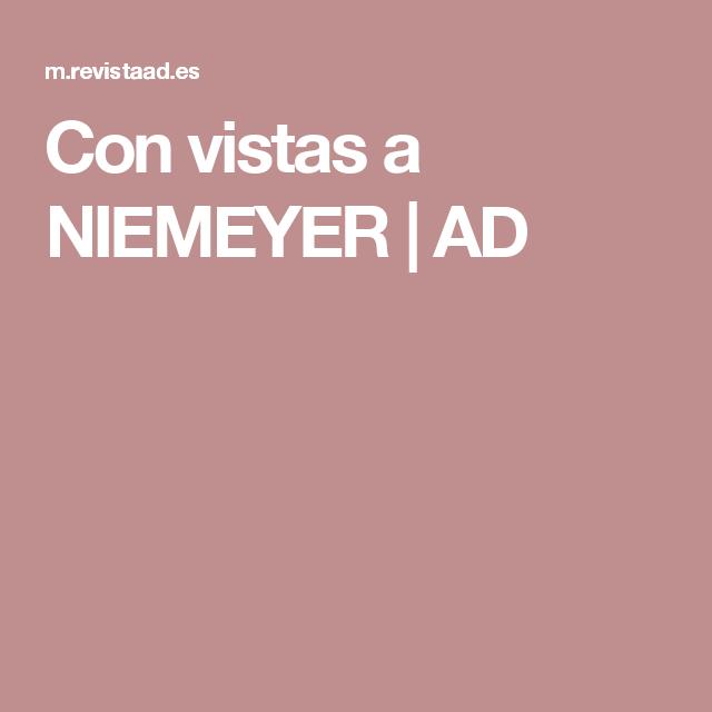 Con vistas a NIEMEYER | AD